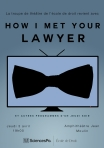 "Flyer du spectacle ""How I Met Your Lawyer"" de la troupe des Drôles de Juristes de l'Ecole de droit de Sciences-Po."
