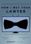 """Flyer du spectacle """"How I Met Your Lawyer"""" de la troupe des Drôles de Juristes de l'Ecole de droit de Sciences-Po."""